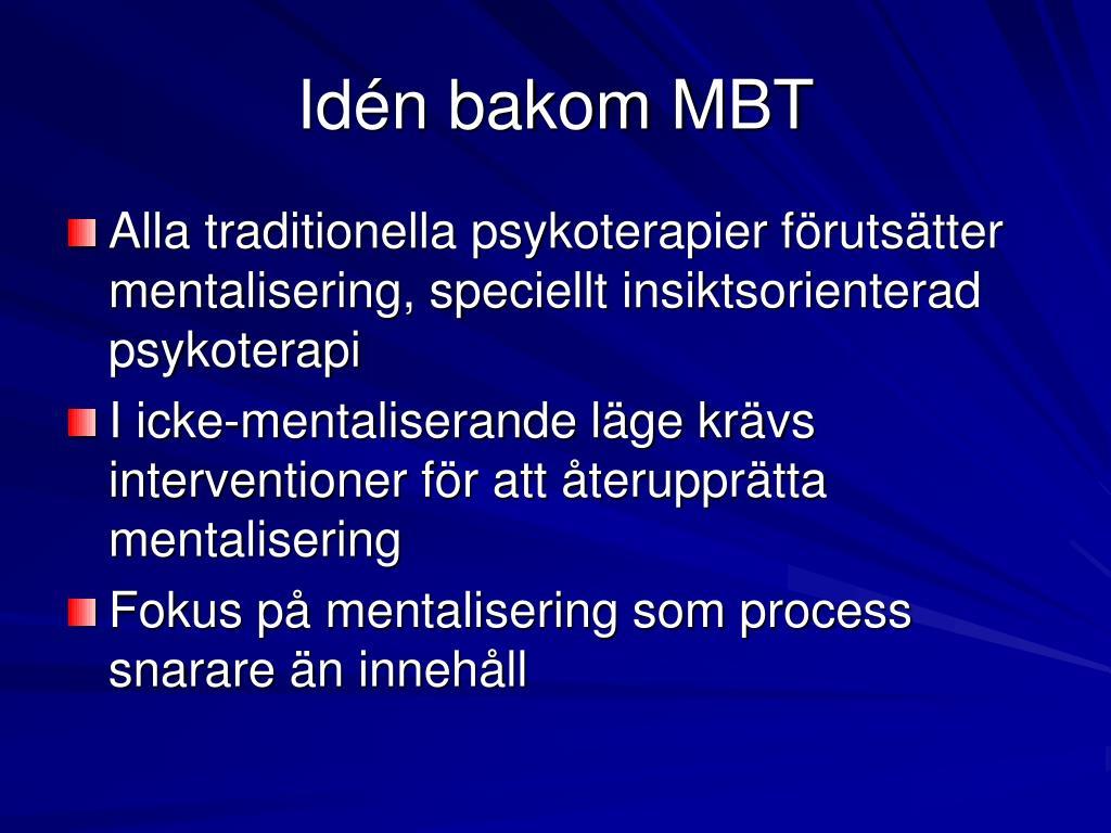 Idén bakom MBT