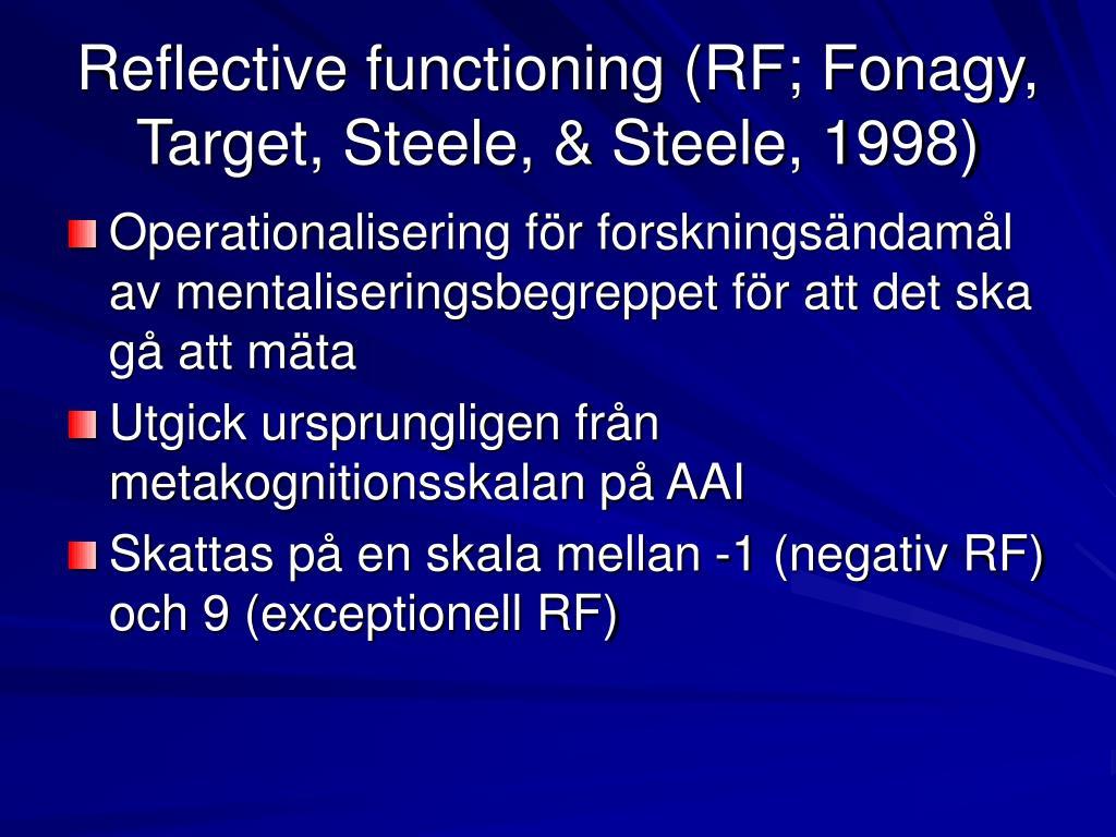 Reflective functioning (RF; Fonagy, Target, Steele, & Steele, 1998)