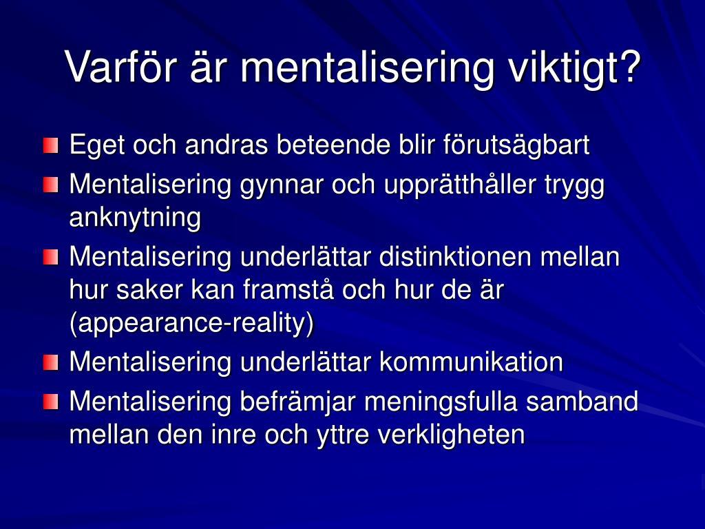 Varför är mentalisering viktigt?