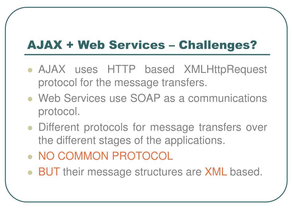 AJAX + Web Services – Challenges?