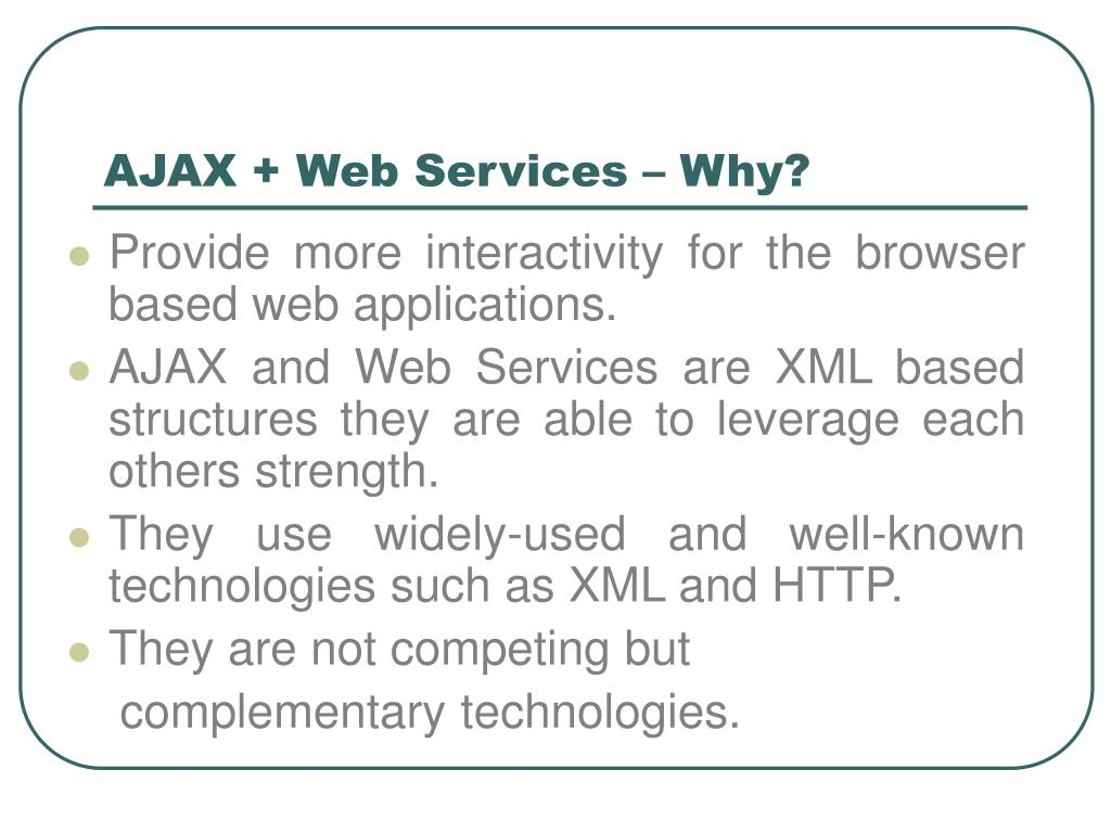 AJAX + Web Services – Why?