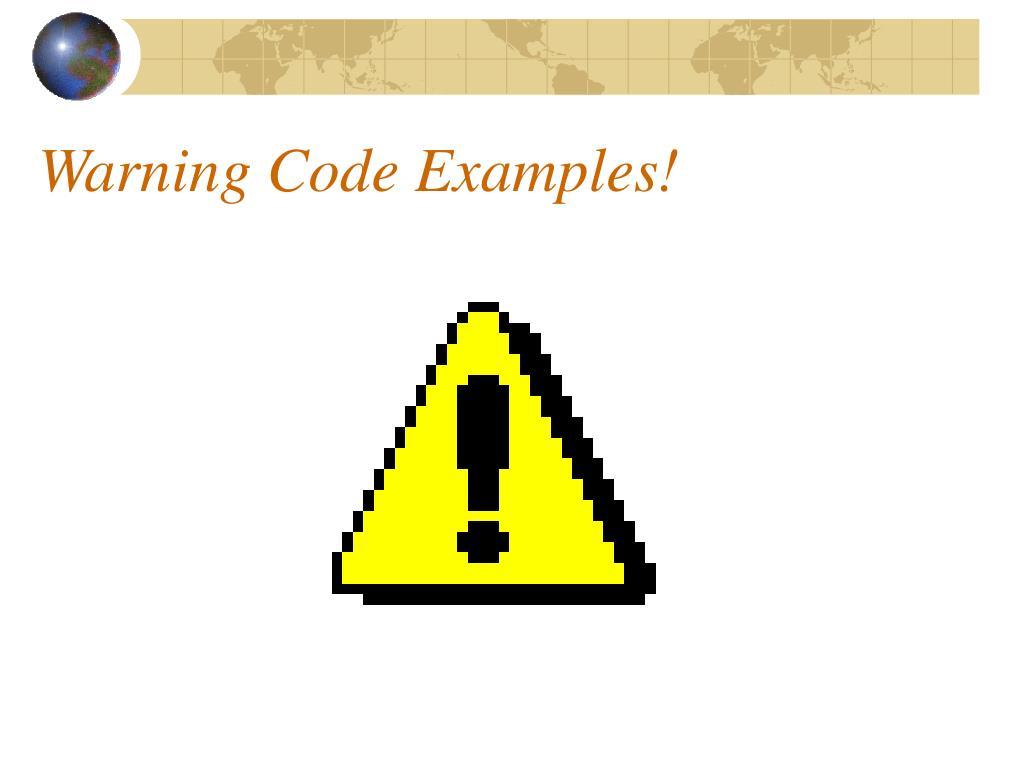 Warning Code Examples!