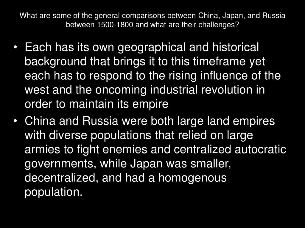 What are some of the general comparisons between China, Japan, and Russia between 1500-1800 and what are their challenges?