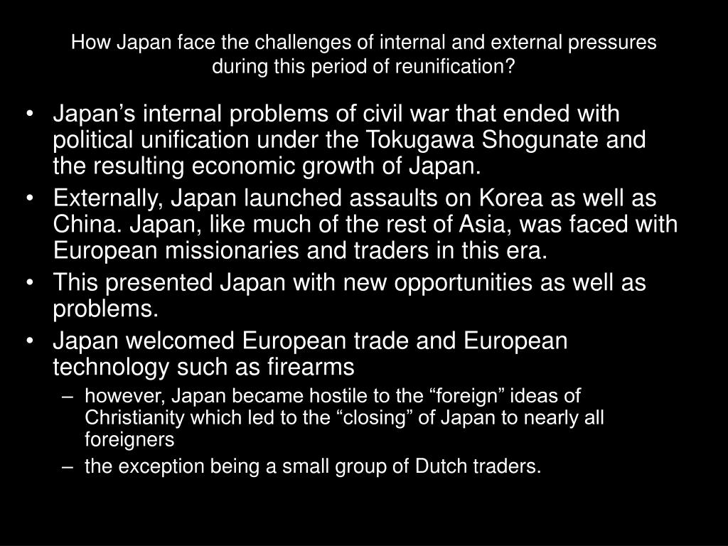 How Japan face the challenges of internal and external pressures during this period of reunification?