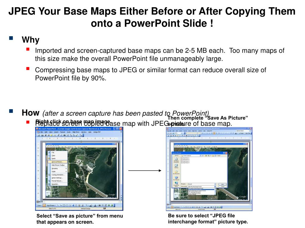 JPEG Your Base Maps Either Before or After Copying Them onto a PowerPoint Slide !