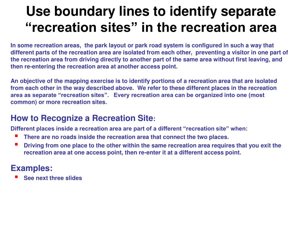 "Use boundary lines to identify separate ""recreation sites"" in the recreation area"