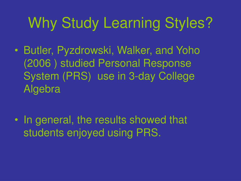 Why Study Learning Styles?