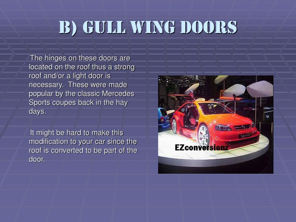 B) Gull wing Doors