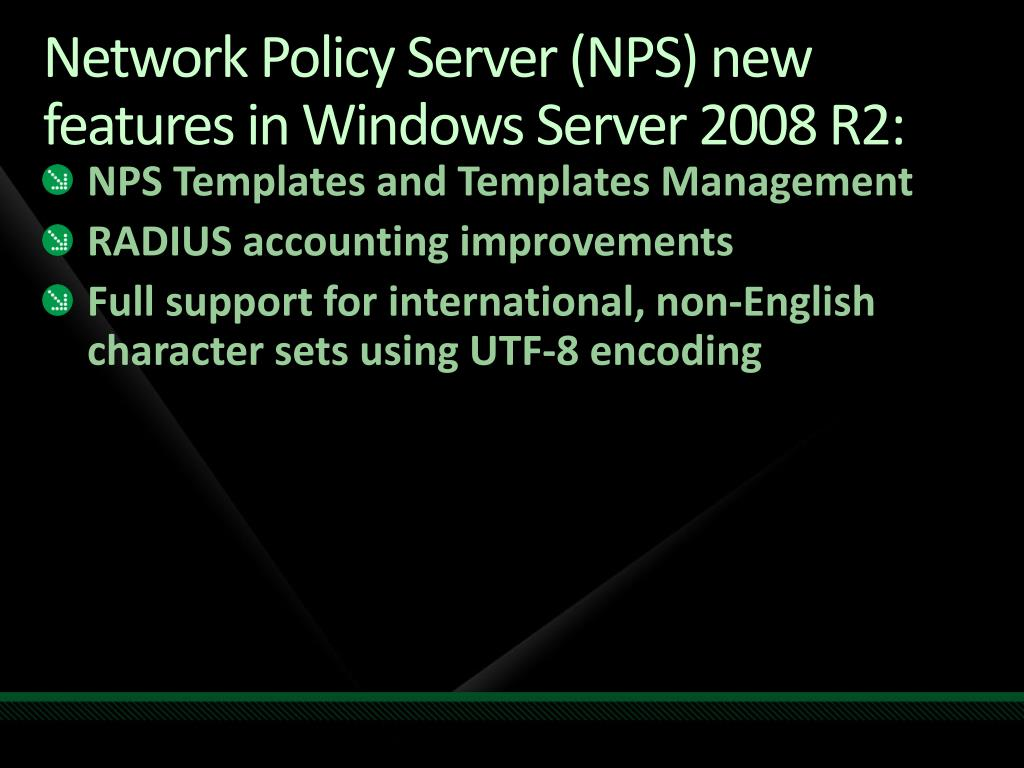 Network Policy Server (NPS) new features in Windows Server 2008 R2: