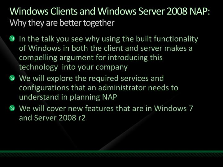 Windows clients and windows server 2008 nap why they a re b etter together