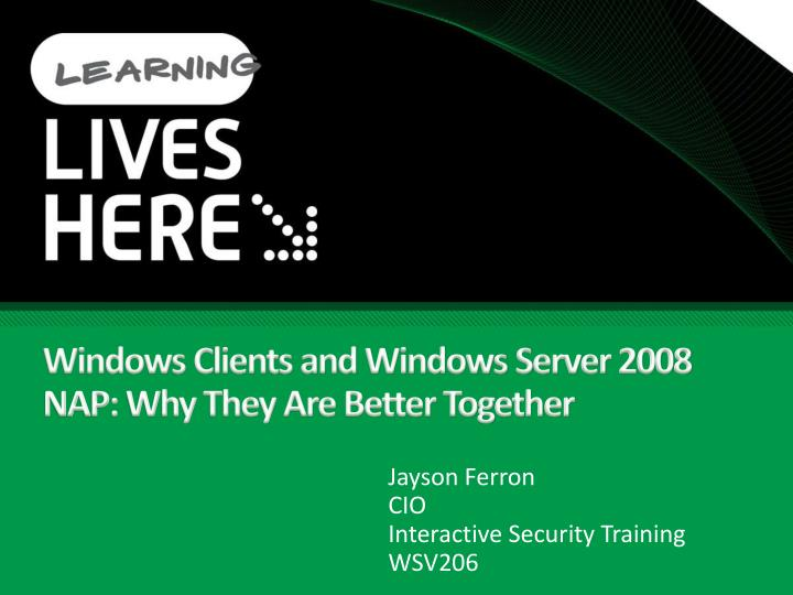 Windows clients and windows server 2008 nap why they are better together