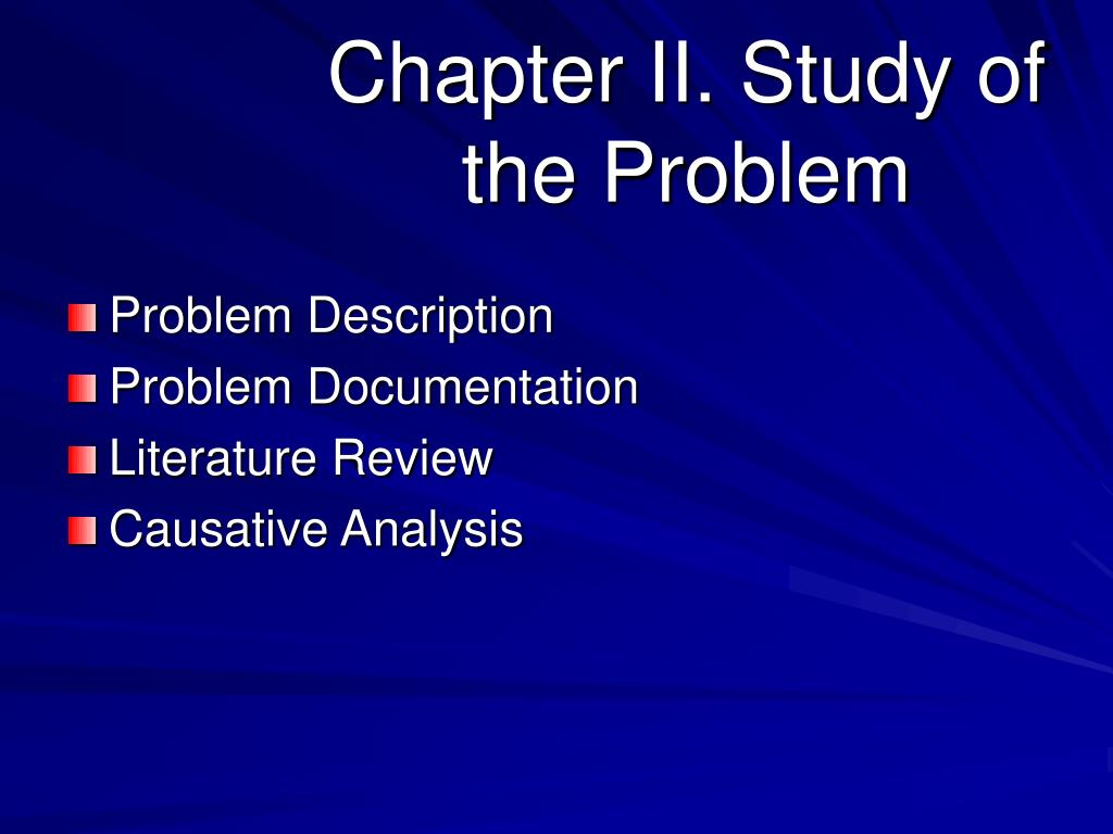Chapter II. Study of the Problem