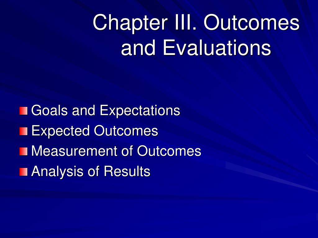 Chapter III. Outcomes and Evaluations