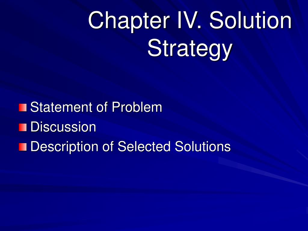 Chapter IV. Solution Strategy