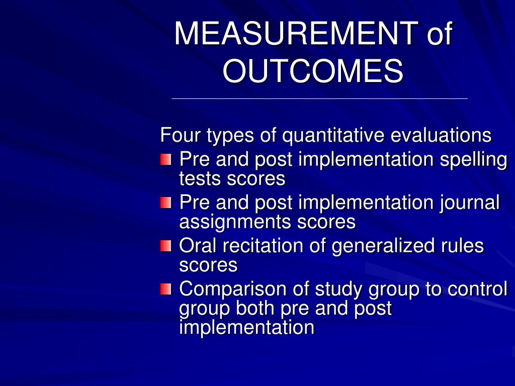 MEASUREMENT of OUTCOMES