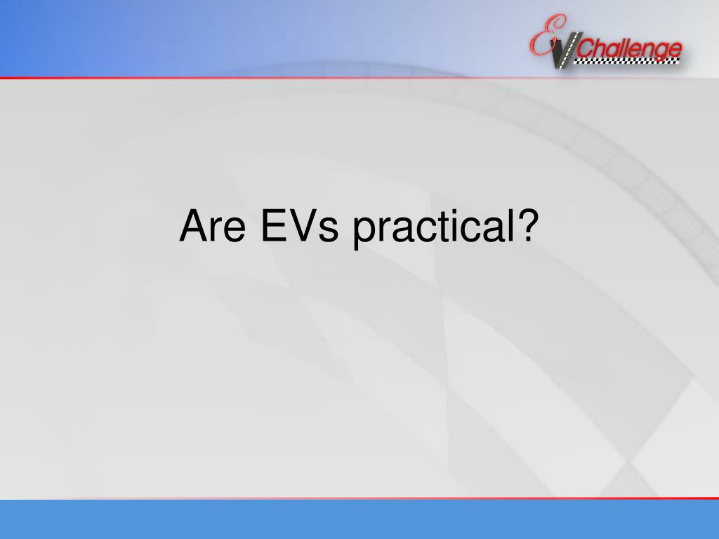 Are EVs practical?
