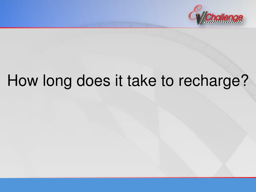 How long does it take to recharge?