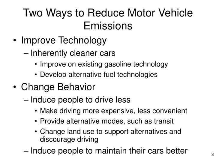 Two ways to reduce motor vehicle emissions