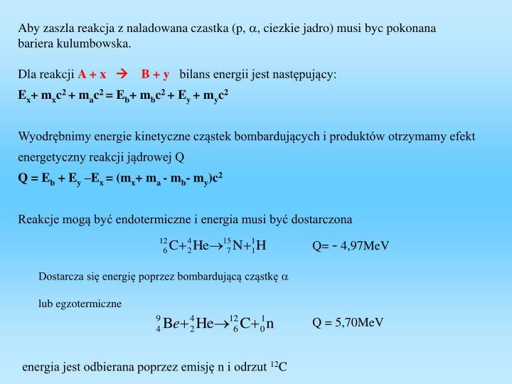 Aby zaszla reakcja z naladowana czastka (p,