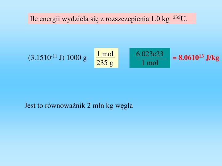Ile energii wydziela się z rozszczepienia 1.0 kg