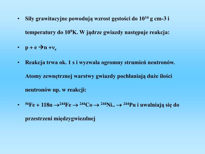 Siły grawitacyjne powodują wzrost gęstości do 10