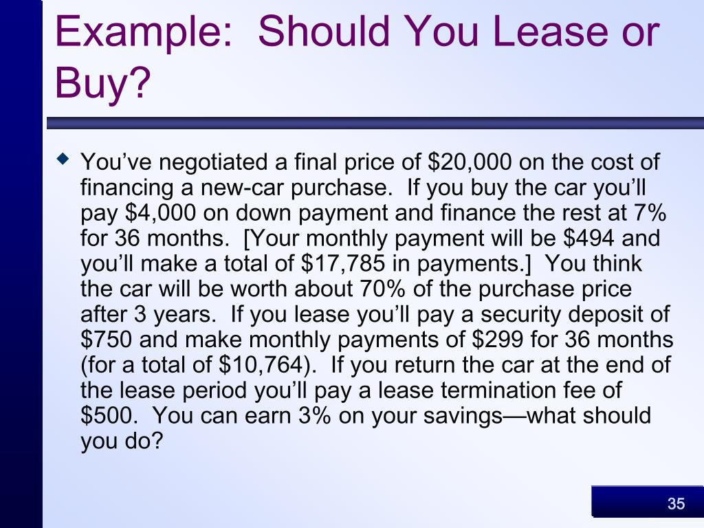 Example:  Should You Lease or Buy?