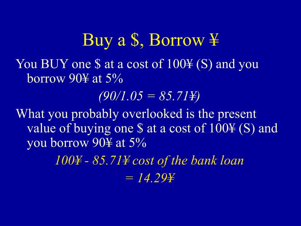 Buy a $, Borrow ¥