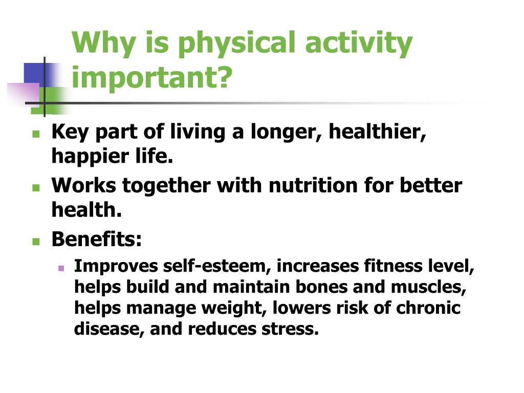 regular physical activity can help manage weight In addition to eating high-quality foods, physical activity can help you reach and maintain a healthy weight getting regular physical activity is one of the best things you can do for your health.