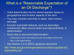 what is a reasonable expectation of an oil discharge