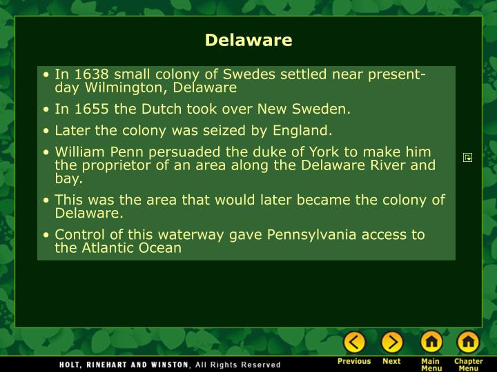 In 1638 small colony of Swedes settled near present-day Wilmington, Delaware