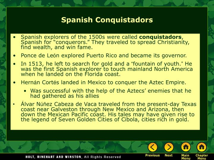 Spanish explorers of the 1500s were called