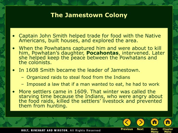 Captain John Smith helped trade for food with the Native Americans, built houses, and explored the area.