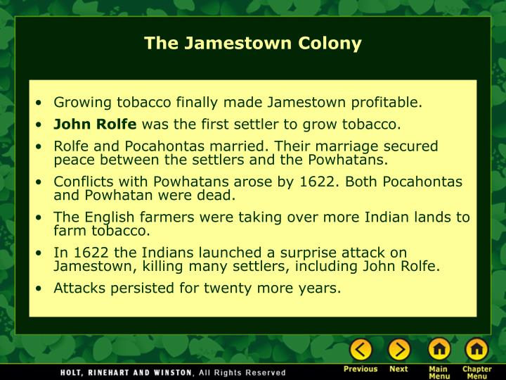 Growing tobacco finally made Jamestown profitable.
