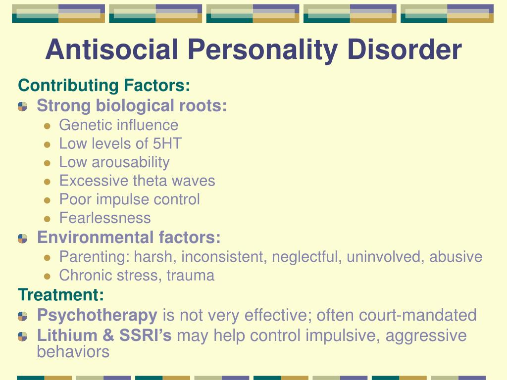 dating an antisocial personality disorder People with personality disorders have trouble dealing with everyday stresses and problems there are many types of personality disorders read more  antisocial personality disorder.