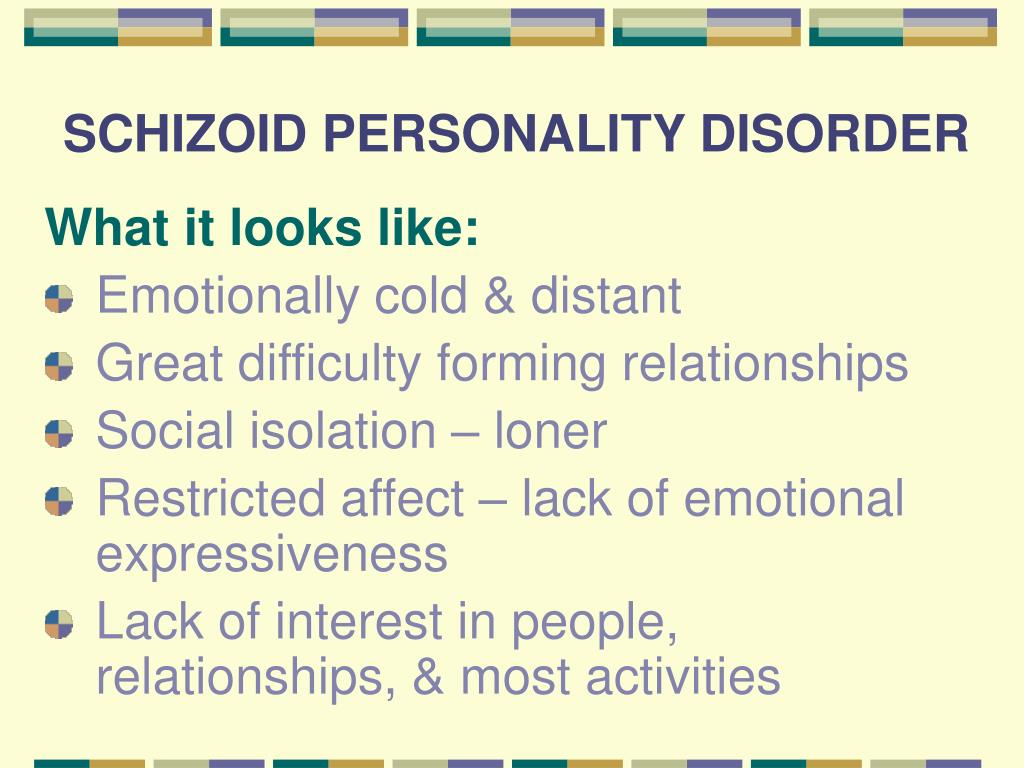 dating with schizoid personality disorder Schizoid personality disorder is characterized by a long-standing pattern of detachment from social relationships a person with schizoid personality disorder often has difficulty expressing .