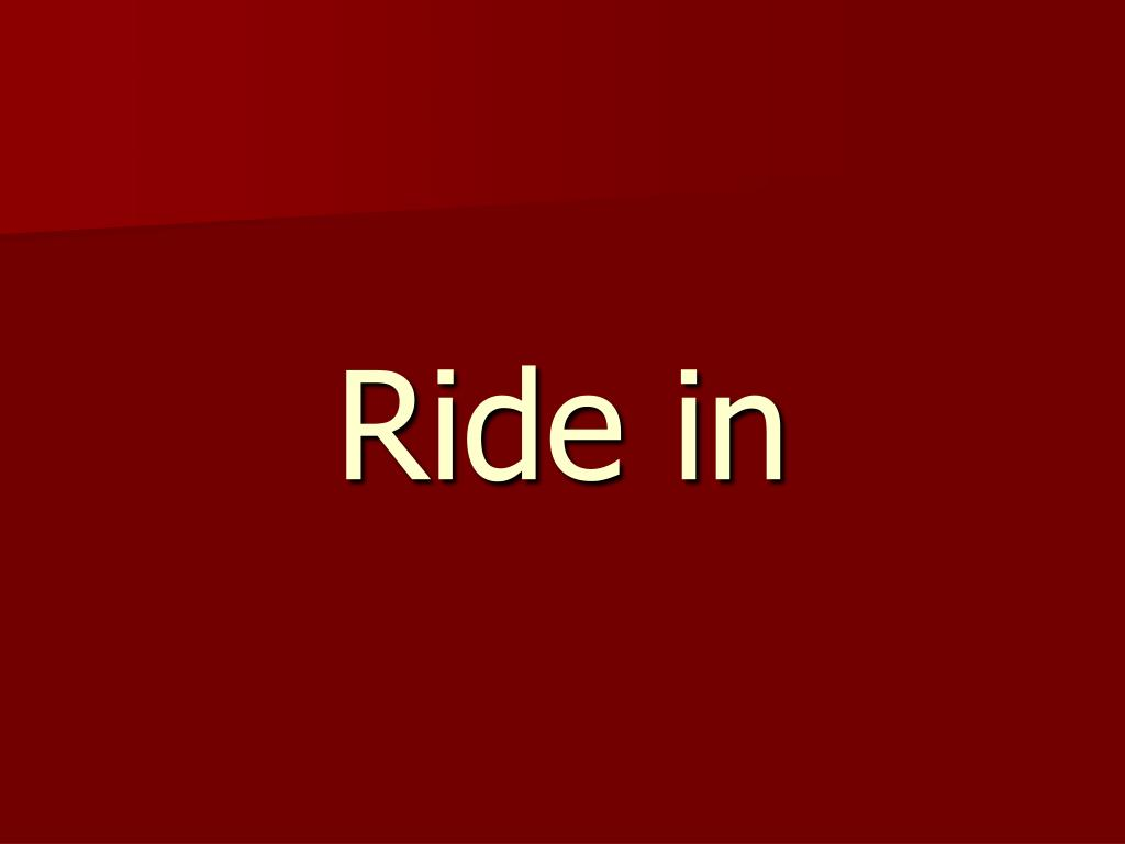 Ride in