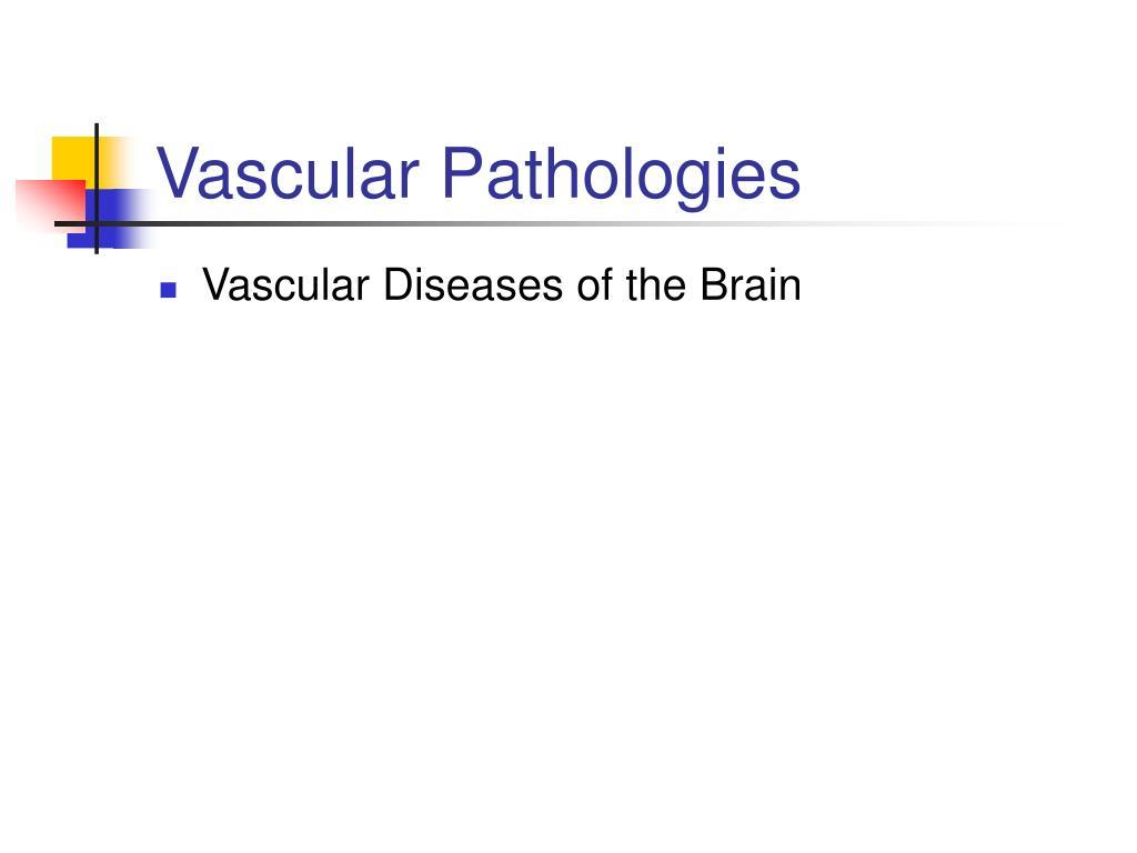 Vascular Pathologies