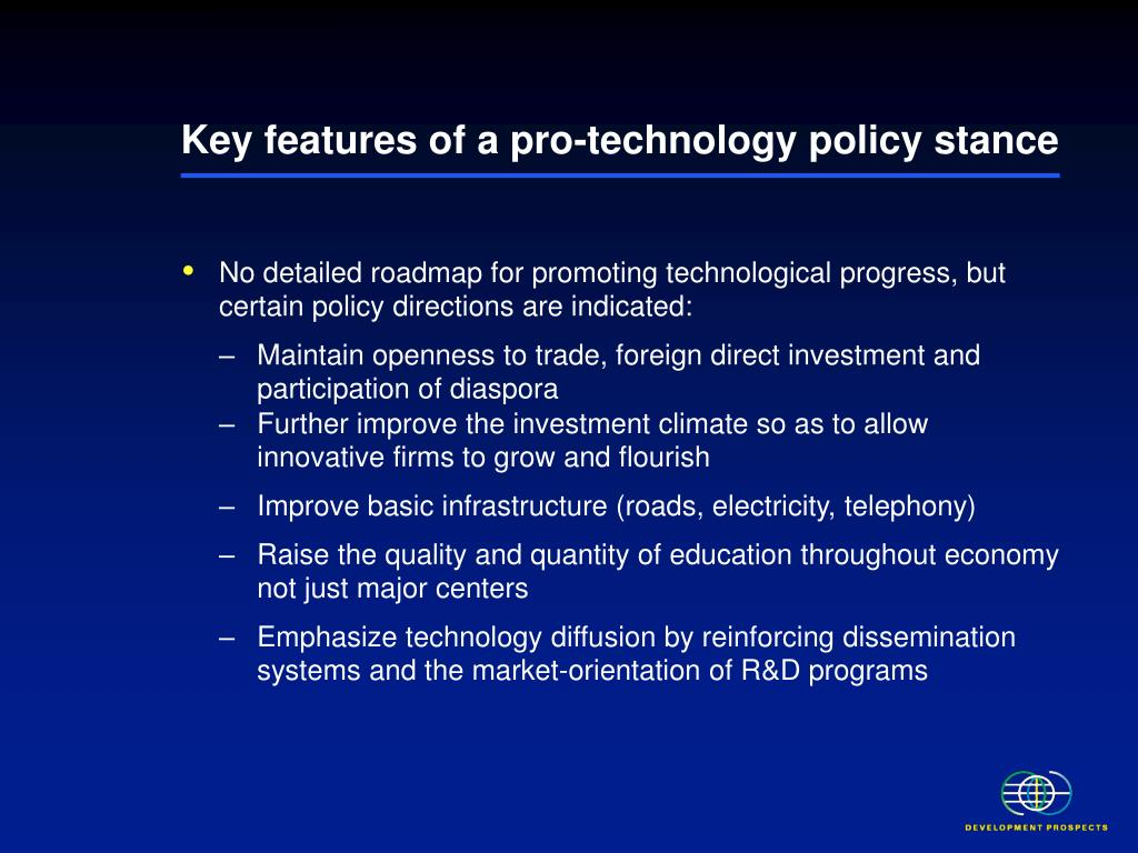 Key features of a pro-technology policy stance