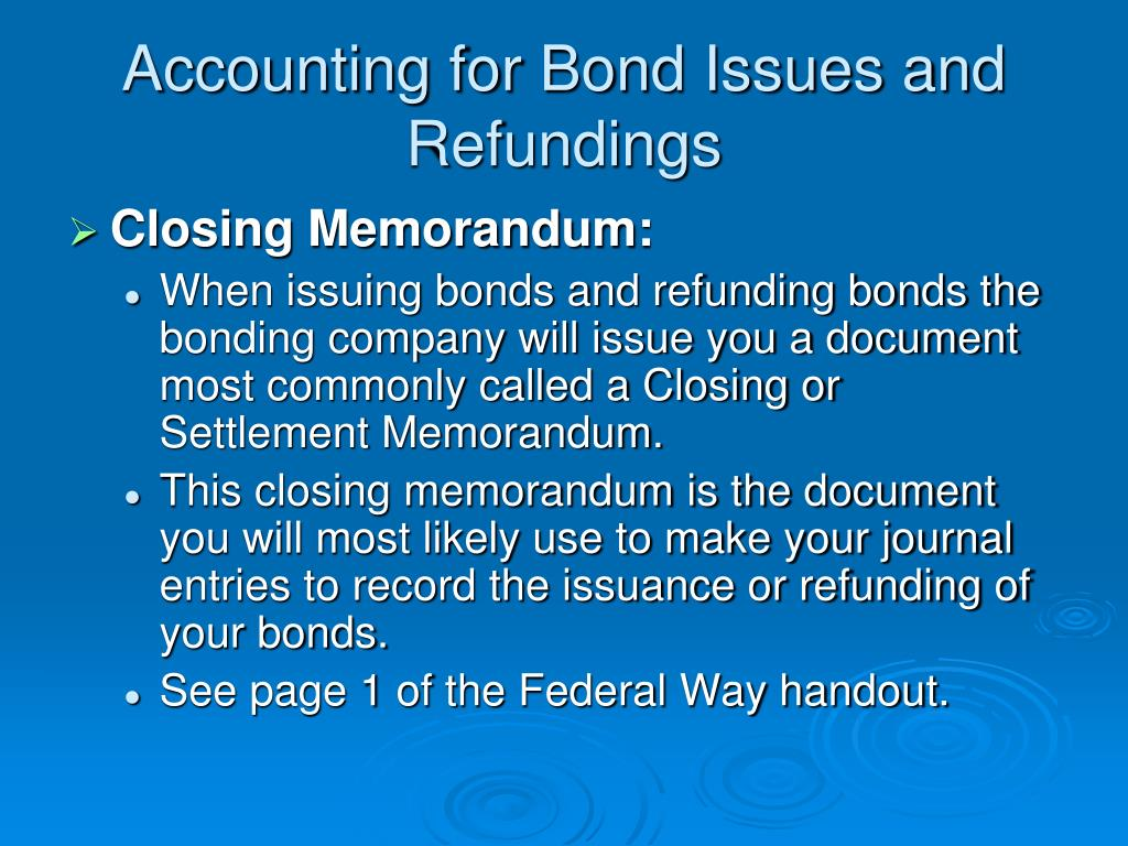 accounting interest and bond Governmental accounting standards series statement no 23 of the governmental accounting standards board accounting and financial reporting for refundings interest expense in a systematic and rational manner over the remaining life of the old debt.