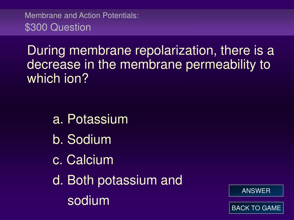 Membrane and Action Potentials: