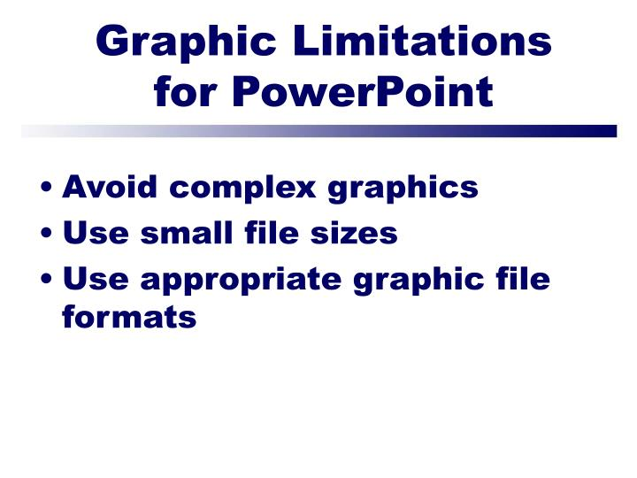 Graphic Limitations for PowerPoint
