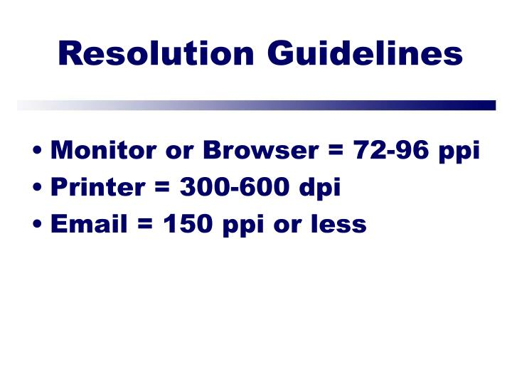 Resolution Guidelines