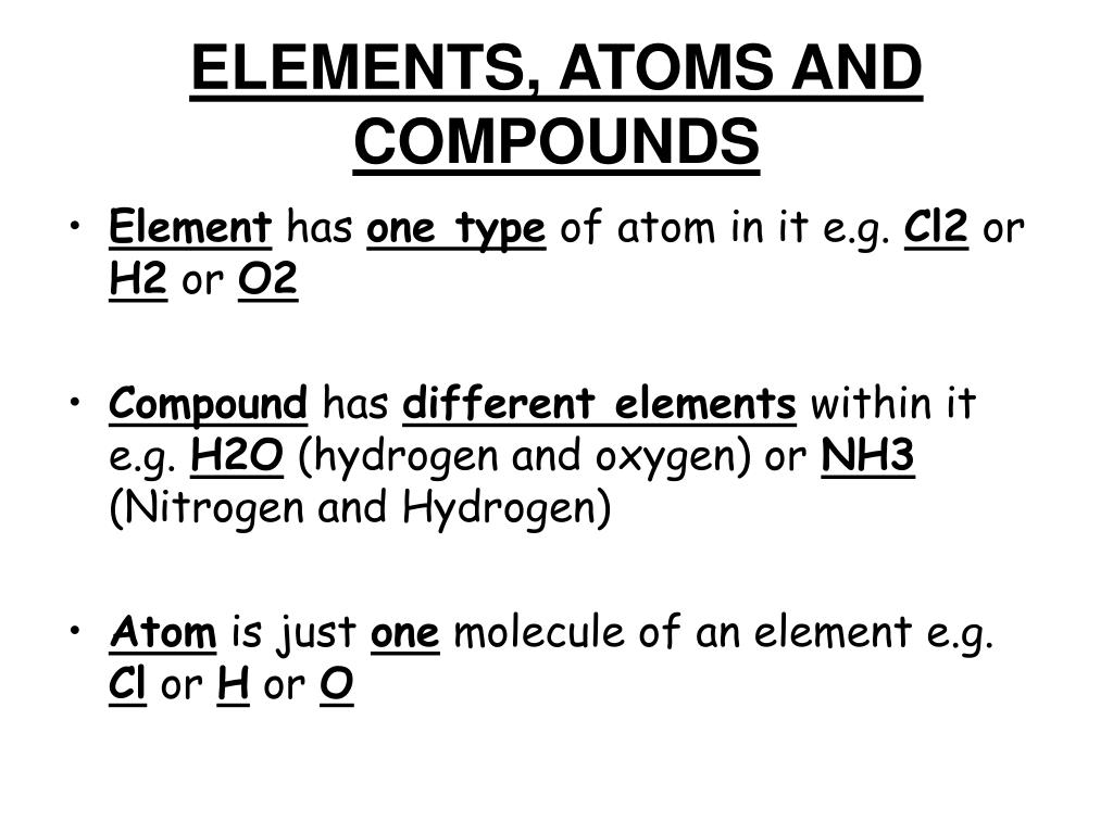 ELEMENTS, ATOMS AND COMPOUNDS