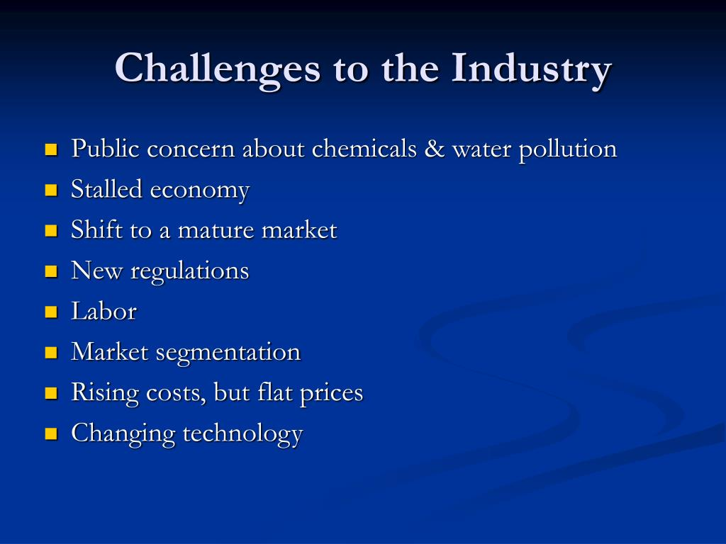Challenges to the Industry