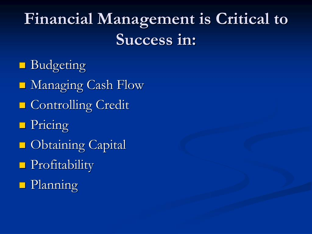 Financial Management is Critical to Success in: