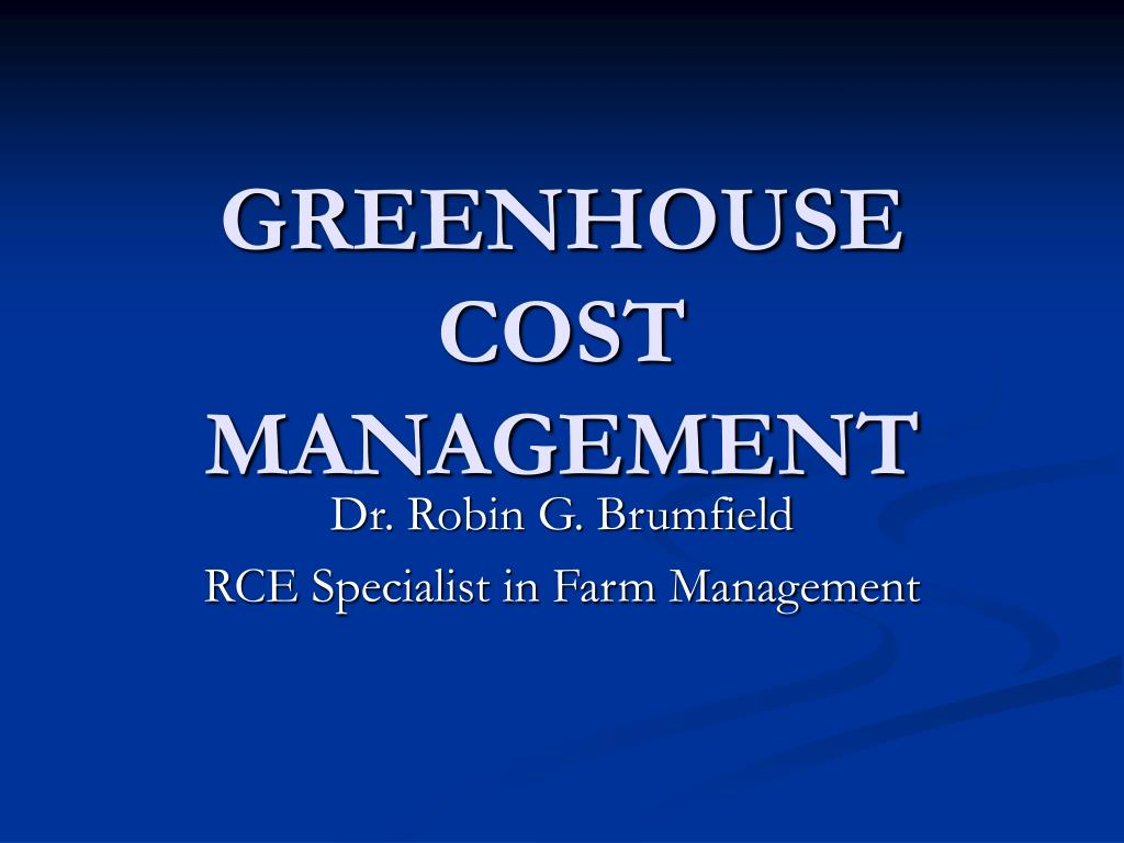 GREENHOUSE COST MANAGEMENT