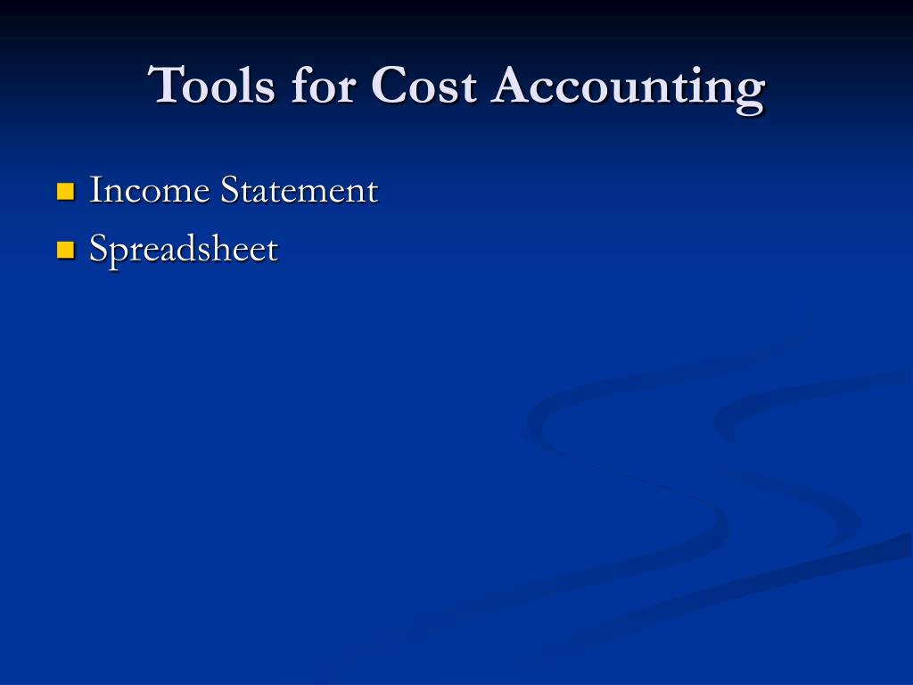 Tools for Cost Accounting