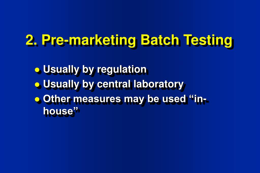 2. Pre-marketing Batch Testing