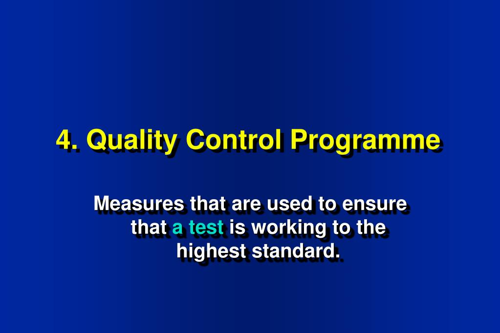 4. Quality Control Programme