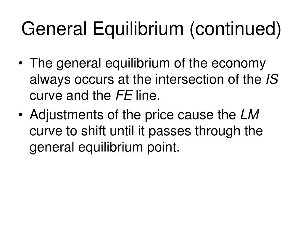 General Equilibrium (continued)